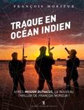 François Morizur - Traque en Océan Indien.