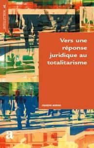 François Morvan - Pour une réponse juridique au totalitarisme.