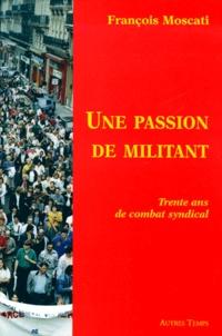 Une passion de militant. Trente ans de combat syndical.pdf
