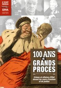 François Moulin - 100 ans de grands procès - Faits divers Volume 2, Crimes et affaires d'Etat devant les cours d'assises et de justice.
