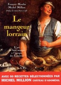 François Moulin et Michel Million - Le Mangeur lorrain - L'art du bien manger à l'époque des Lumières.
