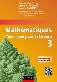 Jean-Pierre Ramis - Mathématiques Tout-en-un pour la Licence 3 - Cours complet avec applications et 300 exercices corrigés.