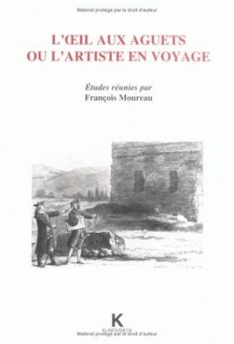 François Moureau - L'oeil aux aguets ou L'artiste en voyage.