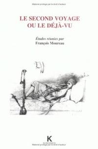 François Moureau - Le second voyage ou Le déjà-vu.