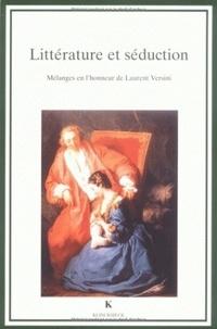 François Moureau et Roger Marchal - Littérature et séduction - Mélanges en l'honneur de Laurent Versini.