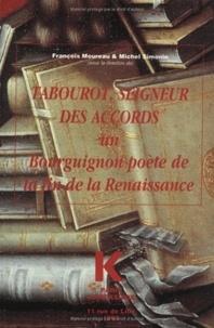 François Moureau - Tabourot, seigneur des Accords - Un Bourguignon poète de la fin de la Renaissance, [actes du colloque, Dijon, 25-27 mai 1988.