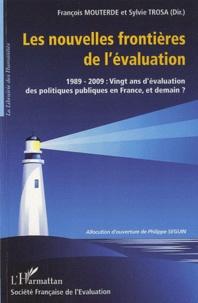 François Mouterde et Sylvie Trosa - Les nouvelles frontières de l'évaluation - 1989-2009 : Vingt ans d'évaluation des politiques publiques en France, et demain ?.