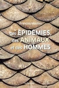 François Moutou - Des épidémies, des animaux et des hommes.