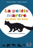 François Moutou - La petite martre au clair de lune - Et autres histoires d'animaux.