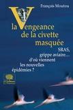 François Moutou - La Vengeance de la civette masquée.