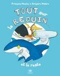 François Moutou et Grégoire Mabire - Tout sur le requin... et le reste.