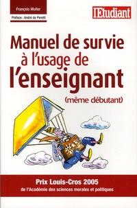 François Muller - Manuel de survie à l'usage de l'enseignant (même débutant).