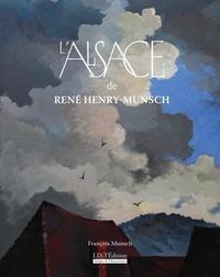 François Munsch - L'Alsace de René Henry-Munsch.