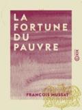 François Mussat - La Fortune du pauvre.