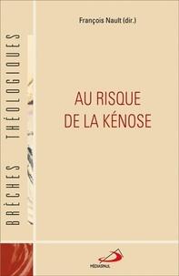 François Nault - Au risque de la kénose.