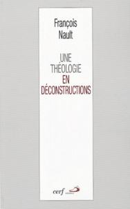 François Nault - Une théologie en déconstructions - Littérature - Mystique - Philosophie.