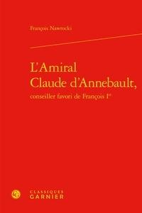 Histoiresdenlire.be L'amiral Claude d'Annebault, conseiller favori de François 1er Image