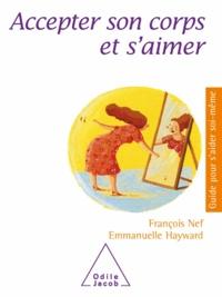 François Nef et Emmanuelle Hayward - Accepter son corps et s'aimer.