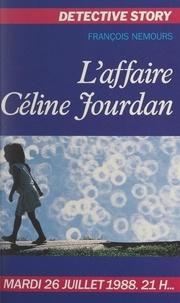 François Nemours et Jean-Louis Pelletier - L'affaire Céline Jourdan.