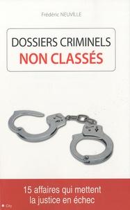 François Neuville - Dossiers criminels non classés.