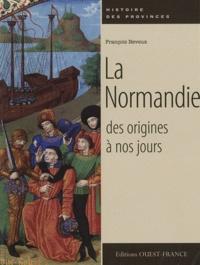 François Neveux - La Normandie des origines à nos jours.