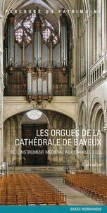 Histoiresdenlire.be Les orgues de la cathédrale de Bayeux - De l'instrument médiéval aux Cavaillé-Coll Image
