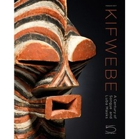 Kifwebe- A Century of Songye and Luba Masks - François Neyt |