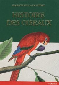 François-Nicolas Martinet - Histoire des oiseaux peints dans tous leurs apsects apparents et sensibles.