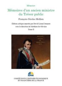 François-Nicolas Mollien - Mémoires d'un ancien ministre du Trésor public - Edition critique annotée, Tome 2.