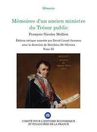 François-Nicolas Mollien - Mémoires d'un ancien ministre du Trésor public - Edition critique annotée, Tome 3.
