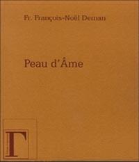 François-Noël Deman - Peau d' Ame.