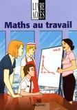 François Noël et Anne Maillard - Maths au travail SEGPA - Manuel élève.