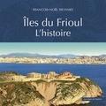 François-Noël Richard - Iles du Frioul - L'histoire.
