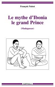 Galabria.be Le mythe d'Ibonia, le grand Prince - (Madagascar) Image