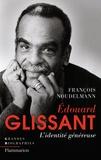 François Noudelmann - Edouard Glissant - L'identité généreuse.