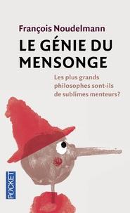 François Noudelmann - Le génie du mensonge.