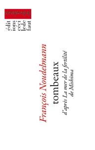 Tombeaux - Daprès La Mer de la fertilité de Mishima.pdf