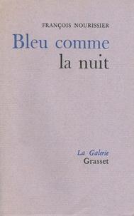 François Nourissier - Bleu comme la nuit.