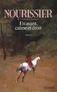 François Nourissier - En avant, calme et droit.
