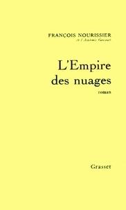 François Nourissier - L'Empire des nuages.