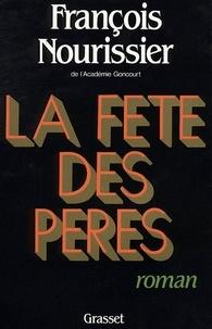 François Nourissier - La fête des pères.