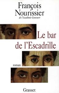 François Nourissier - Le bar de l'Escadrille.