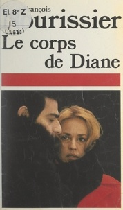 François Nourissier - Le corps de Diane.