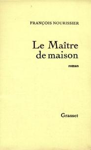 François Nourissier - Le Maître de maison.