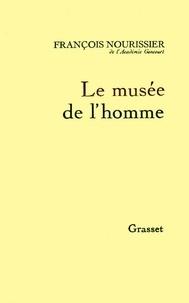 François Nourissier - Le musée de l'homme.