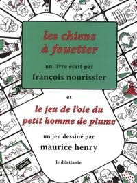 François Nourissier - Les chiens à fouetter et le jeu de l'oie du petit homme de plume. 1 Jeu