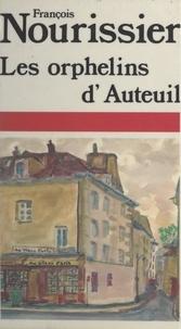 François Nourissier - Les orphelins d'Auteuil.