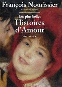 François Nourissier et François Nourissier - Les Plus belles histoires d'amour de la littérature française.