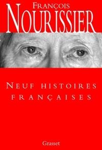 François Nourissier - Neuf histoires françaises.