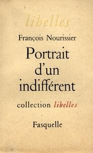François Nourissier - Portrait d'un indifférent.